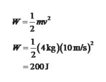 -mу 2 W(4kg)(10m/s) и 2 200J