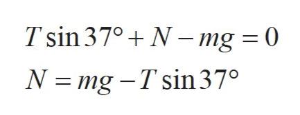 Tsin 370 N- mg = 0 N mg -T sin370