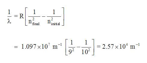 1 1 1 2 2 final initial 1 m 1 2.57 x 104 m- 102 = 1.097 x10