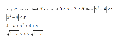 -4< any E, we can find 5 so that if 0< \x - 2|<8 then <€ 4 -Ex4+s