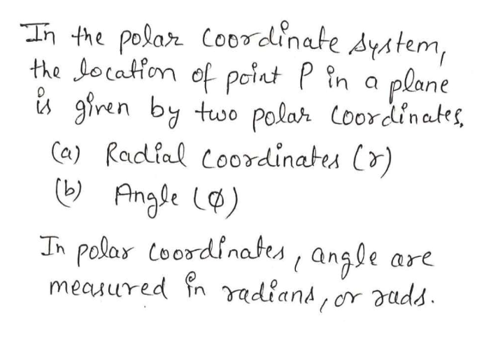 T the polar Co0dinate dystem, the Jocatfon of point P in a giren by two polar Coordinates Ca) Radial coordinates (v) (Ange ) Jn Polar coordinafes , angle are meauured fn adiand , or audd plane