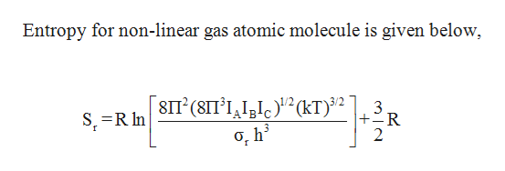 Entropy for non-linear gas atomic molecule is given below SIT (8IT'II(kT)2 R 2 A B S R In
