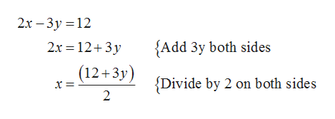 2х - 3у %3D12 2x 12 3y {Add 3y both sides (12+3y) {Divide by 2 on both sides