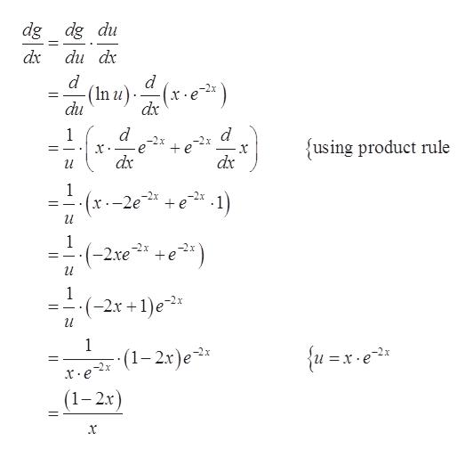 dg dg du dx du dx d d (In u) dx du d d -2x 1 {using product rule е e х dx dx 1 -2e +e2 1 -2xe _ и 1 (-2x +1)e2 и 1 fu=x-e* (1-2x)e -2 x X e (1-2x)