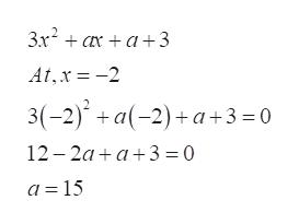 3x2aa3 At,x-2 3(-2)a(-2)+ a+3 0 12 2aa3 0 a = 15
