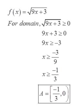 f(x)=9x+3 For domain,9x+3 20 9x+320 9x2-3 -3 x2 x2 3 А 3