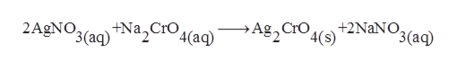 >Ag,CrO4(s)2NaNO3(aq) 2AgNO3(a)Na2CrO4(aq)