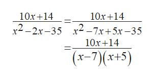 10x+14 x2-2-35 x2-7x+5x-35 10x+14 10r14 (x-7)(x+5)   
