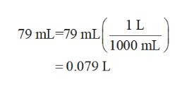 1 L 79 mL 79 mL 1000 mL =0.079 L