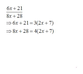 6x21 8x 28 6x 21 3(2.x + 7) 8x 28 4(2x +7)