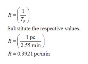 1 R = Т, Substitute the respective values, 1 ре R = 2.55 min R 0.3921 pc/min