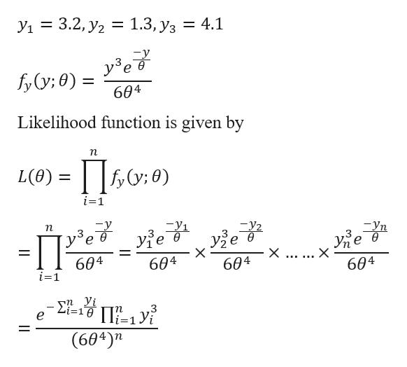 = 3.2, y2 1.3, y3 = 1.3, Уз = 4.1 y ев fyy: 0) 11 604 Likelihood function is given by п L(),: 0) O:0) i=1 n -y1 y2 — Уп 3 ө узе в ује в X ... ... X 604 604 604 604 i=1 -i=1& |=1 Yi е ,3 (604)n