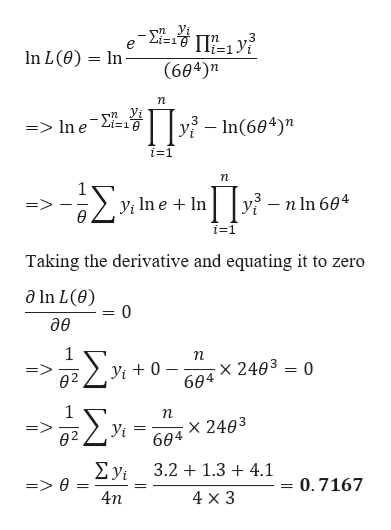 """- Σ In L (e) In (604)n yi-In(604)"""" => In e 2i=19 i=1 n Σ yi n ln 604 i=1 Taking the derivative and equating it to zero a In L(e) 0 дө Σ 1 п x 2403 0 604 yi 0 02 Σ x 2403 604 => ө2 У Σν 3.2 1.34.1 0.7167 4n 4 x 3"""