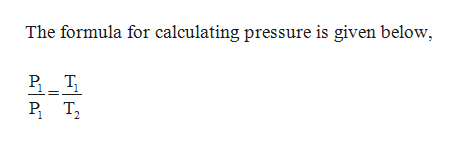 The formula for calculating pressure is given below PT2