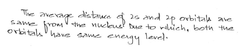 2s and 2p orbitak ae he nucleu! Due to nich, both tue Ne average dictauce o same orbital ave same e enegy level