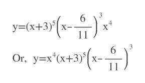 6 y=(x+3)'(x- 3 4 11 Or, y=x'ox+3) (x-) 3