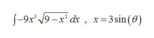 9x2 9-x d , x=3sin(0)