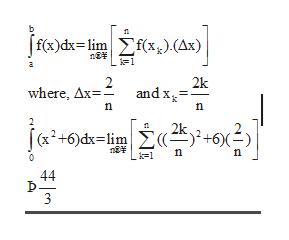 f(x)dx limf(x^)(Ax) 2k and x where, Ax n £«k)2+2; (x2+6)dx=lim | 44 3