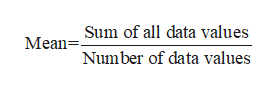 Sum of all data values Mean Number of data values