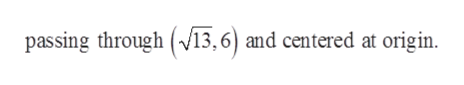 passing through 13,6) and centered at origin
