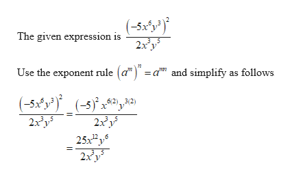"""(-5x*y The given expression is 2x у 3.5 Use the exponent rule (a"""") = a"""" and simplify as follows (-5x*y'(-5 62 3(2) 2xy5 2xy 12 25x2y6 3.5 2x y"""