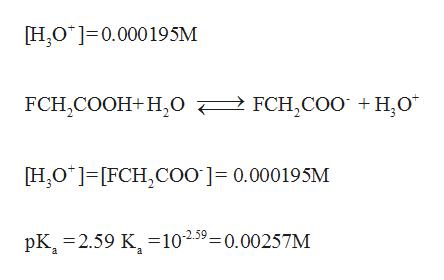 [H2O 0.000195M 2FCH,CO0 +H0* FCH,COOH+H,O H2O* J [FCH,COO ]= 0.000195M pK 9 K102.59-0.00257M a