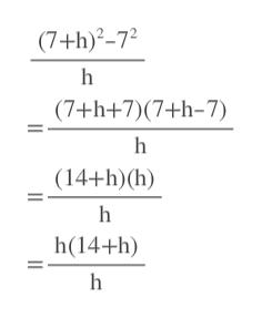 (7+h)2-72 (7+h+7)(7+h-7) (14+h) (h) h h(14+h)