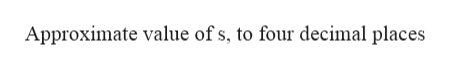 Approximate value of s, to four decimal places