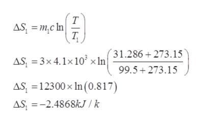 Т AS, m,c In Т, AS 3x4.1x10 x In 31.286+273.15 99.5 273.15 AS, 12300x In (0.817) AS, =-2.4868KJ/k
