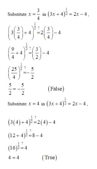 3 Substitute x- in (3x+ 4)2 = 2x-4, 4 ( 4 2 3 4 4 4 9 +4 4 25 5 5 5 (False 2 2 Substitute x4 in (3.x+ 4)2 = 2x-4 1 7 (3(4)+4)2(4)-4 (12 4)8-4 (16)3 4 (True) 4 4