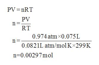 PV nRT PV RT 0.974 atmx0.075L n = 0.0821L atm/mol K 299K n 0.00297mol