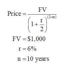 FV Price= (2xn 1 + 2 FV $1,000 r 6% n 10 years