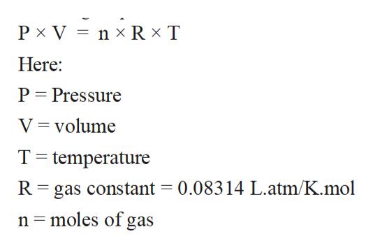 Px V n x Rx T Here: P Pressure V volume T temperature R gas constant = 0.08314 L.atm/K.mol n moles of gas