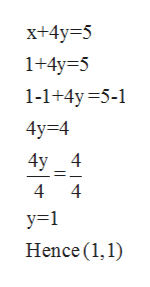 x+4y 5 1+4y 5 1-1+4y 5-1 4у%34 4y 4 4 4 у-1 Hence (1,1)
