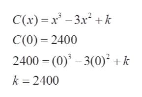 C(x) x3x2k C(0) 2400 2400 (0)-3(0)2 +k k 2400