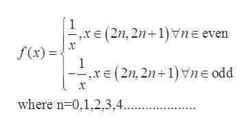 1 (2n, 21)ne even f(x) 1 (2n, 2n ne odd where n 0,1,2,3,4....