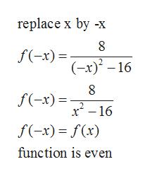replace x by -x f(-x) (-x)216 f(-x) x2-16 f(-x)f(x) function is even