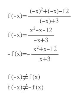 (-x)2+(-x)-12 f(-x) (-x)+3 x2-x-12 f(-x) X+3 x2+x-12 -f (x)=- X+3 f(-x)f(x) f(-x)-f(x)