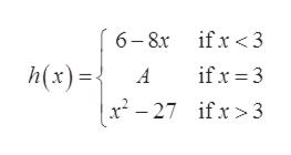 6-8r fx 3 h(x)= ifx 3 A x2 27 ifx3