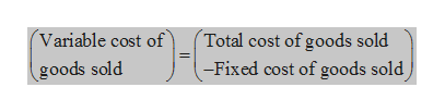 Variable cost of Total cost of goods sold -Fixed cost of goods sold goods sold