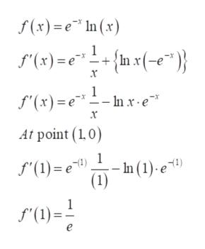 "f(x)e In (x) {n x(-e"")} 1 f'(x)e (x)=nx) '(x)= -In x e х At point (1,0) 1 f'(1) e) hn (1).е 1) f(1)"