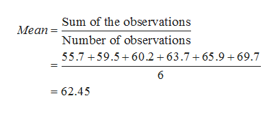 Sum of the observations Мean 3 Number of observations 55.7 59.5 60.2 +63.7+65.9 +69.7 6 62.45
