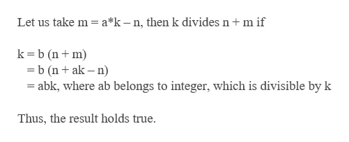 Let us take m a*k-n, then k divides n m if k b (nm b (nak-n abk, where ab belongs to integer, which is divisible by k Thus, the result holds true.