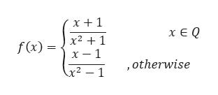 хеQ x21 х — 1 f(x) = , otherwise x2 - 1