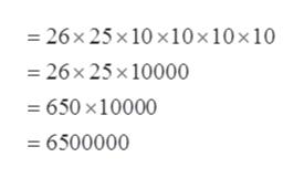 = 26 x 25x 10 x10 x 10 x 10 26x 25x 10000 =650 x10000 =6500000