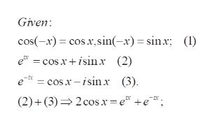 """Given cos(-x) cos x,sin(-x)= sinx (l) e cosxisin x (2) - =cosx-isin x (3) 2 cos x= e +e*"""" (2)+(3)"""