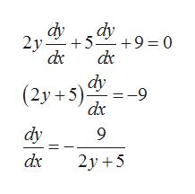 dy 2y dc dy +9 0 dy =-9 (2y 5 dx dy 9 dx 2у +5