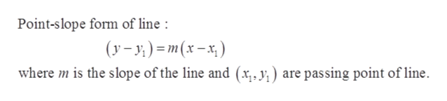 Point-slope form of line (y-y)m(x-x where m is the slope of the line and (x,. y) are passing point of line