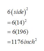 6(side) =6(14) 2 = 6(196) 1176inch2