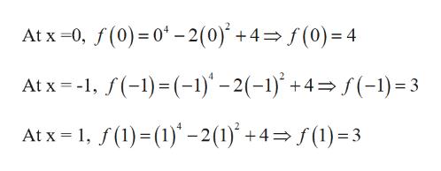 At x 0, f(0) 0-2(0)+4 f(0)=4 At x -, -)(1)'-2(-1) +4f(-1)=3 At x 1, f() (1)-2(1)+4(1)3